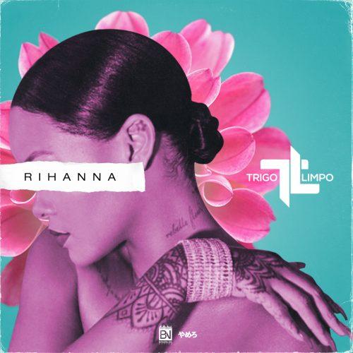 Trigo Limpo – Rihanna