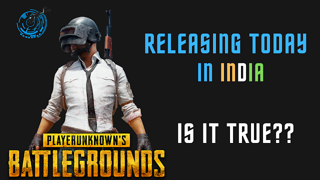 PUBG launching today || Is it true?