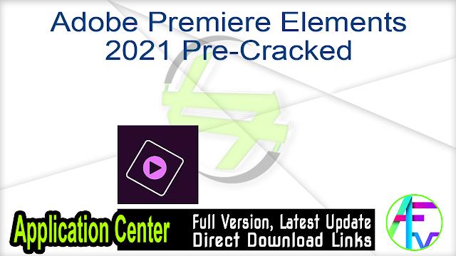 Adobe Premiere Elements 2021 Pre-Cracked