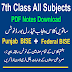 7th Class All Subjects Punjab Federal Board Notes