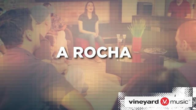 "Vineyard apresenta o videoclipe ""A Rocha"""