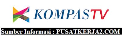 Lowongan Kerja Terbaru Lulusan Diploma dan S1 Kompas TV 2019