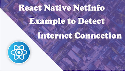 React Native NetInfo Example to Detect Internet Connection