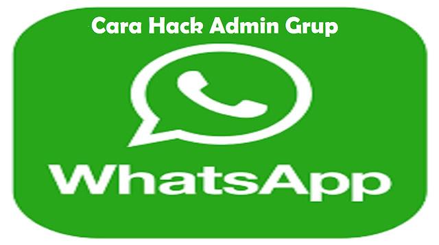 Cara Hack Admin Grup Whatsapp