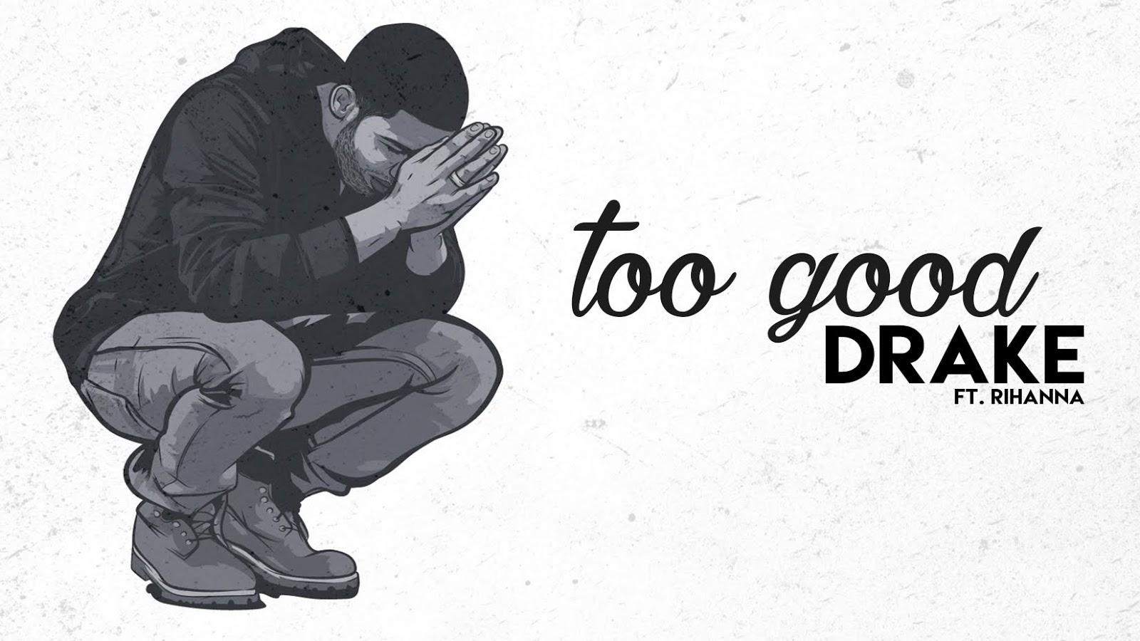 Image result for Drake – Too Good (Original Version)