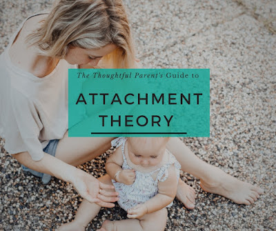 The Thoughtful Parent's Guide to Attachment Theory