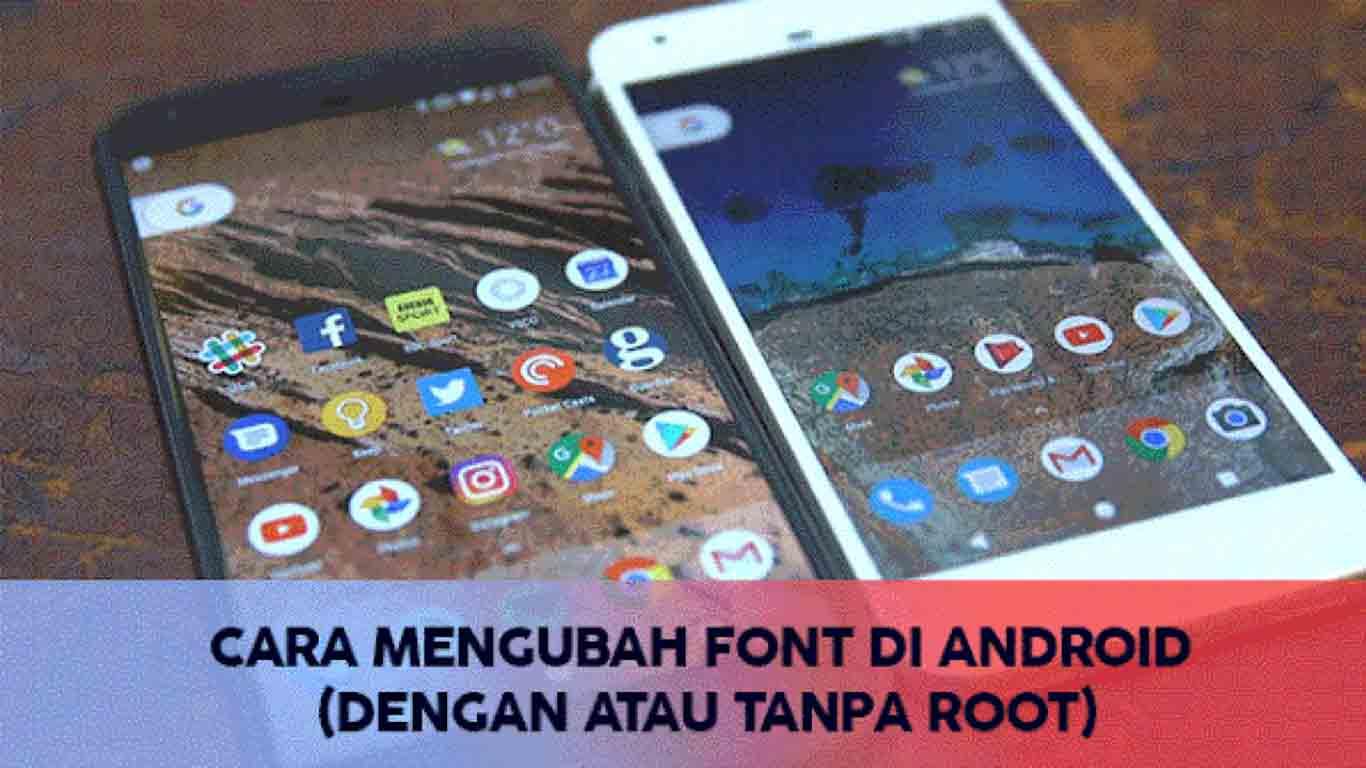 Cara Mengubah Font di Hp Android dengan Mudah