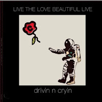 Drivin' N' Cryin's Live the Love Beautiful Live