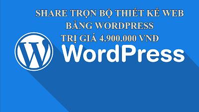 Share Trọn Bộ Thiết kế web bằng WordPress trị giá 4.900.000 VNĐ