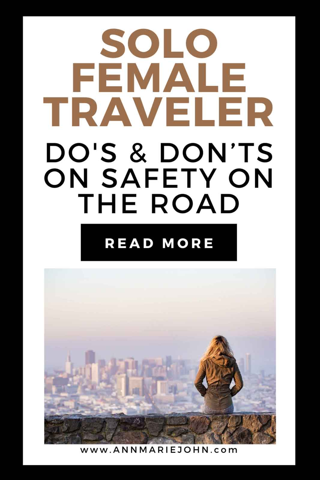 Solo Female Travelers: Dos and Don'ts on Safety on the Road