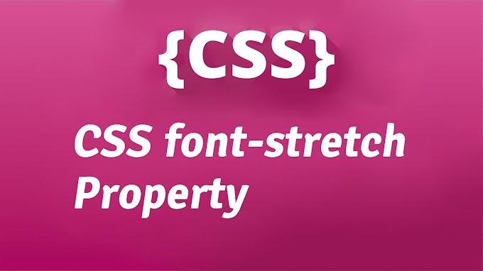 CSS font-stretch Property