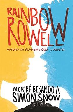 Moriré besando a Simon Snow 1, Rainbow Rowell