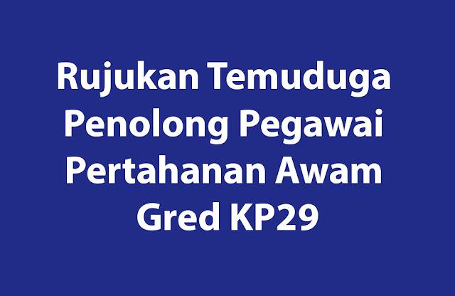 Rujukan Temuduga Penolong Pegawai Pertahanan Awam Gred KP29