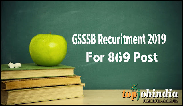 GSSSB Recuritment 2019 For 869 Post Senior Clerks, Surveyor & Others At Ojas