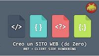 Creo un SITO WEB (da Zero) #07 ⋆ CLIENT SIDE RENDERING