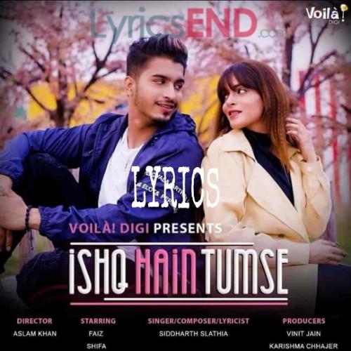 Ishq Hai Tumse Lyrics - Siddharth Slathia