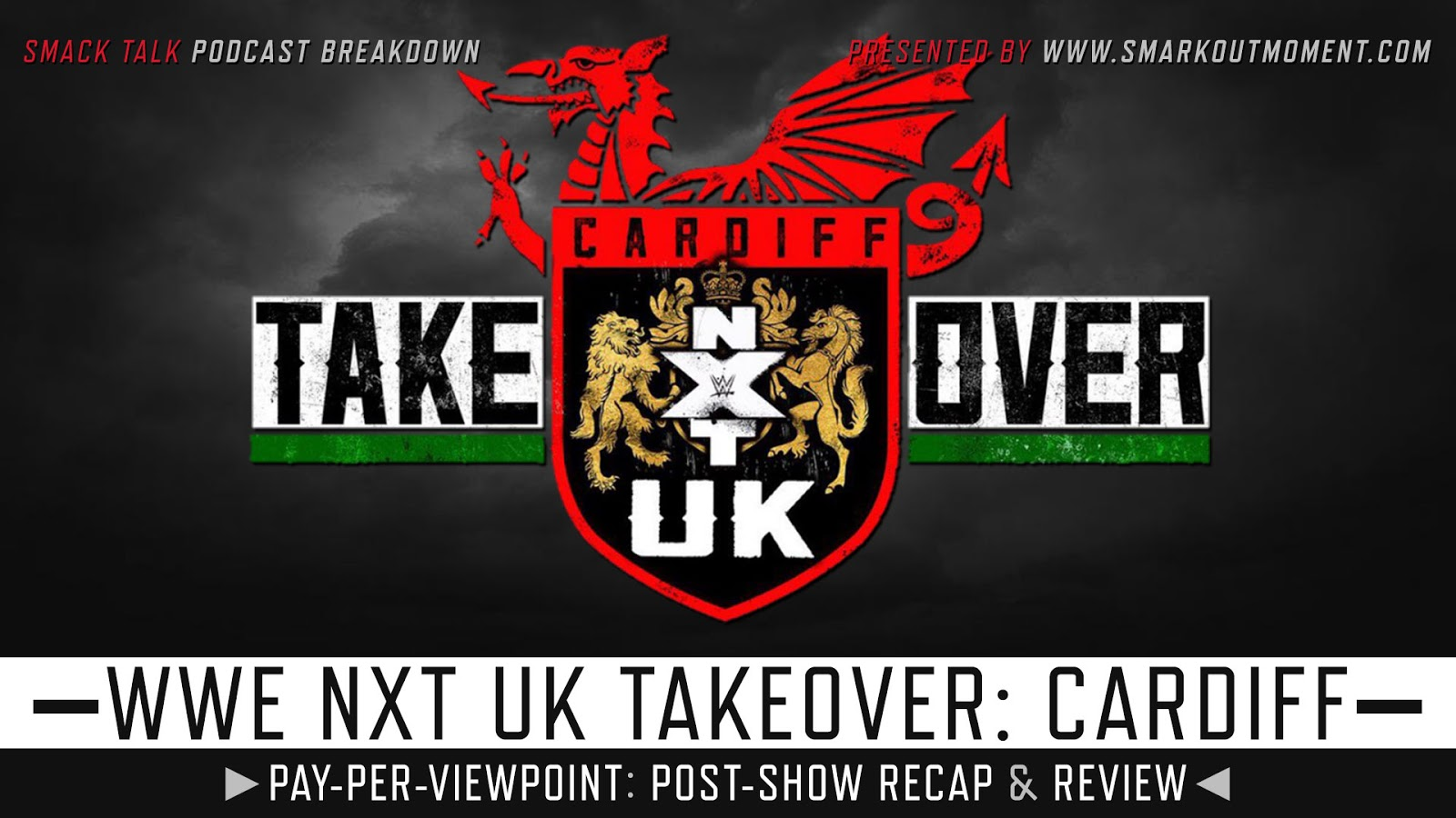 WWE NXT UK TakeOver: Cardiff Recap and Review Podcast