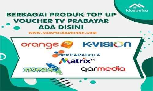 Daftar Harga Voucher TV Prabayar Paling Murah Kios Pulsa