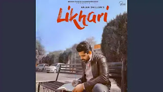 Checkout New song Likhari lyrics penned and sung by Arjan Dhillon