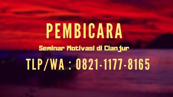 Pembicara Seminar di Cianjur 0821-1177-8165
