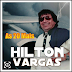 Hilton Vargas - As 20 Mais