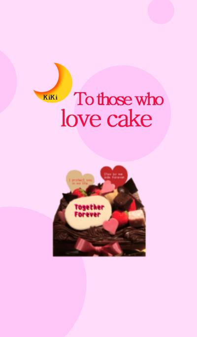 To those who love cake