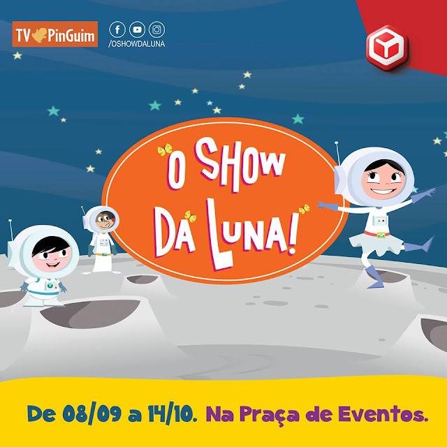 """Shopping Recife recebe """"O Show da Luna"""" com atividades para a criançada"""