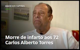 Aos 72, morre Carlos Alberto Torres, o maior dos capitães do futebol brasileiro