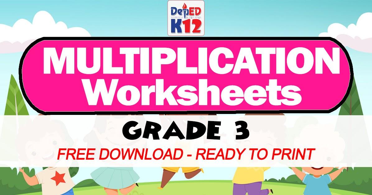 MULTIPLICATION WORKSHEETS For Grade 3 (Free Download) - DepEd Click