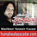 https://www.humaliwalayazadar.com/2015/04/mashkoor-hussain-kausar-nohay-2004-to.html