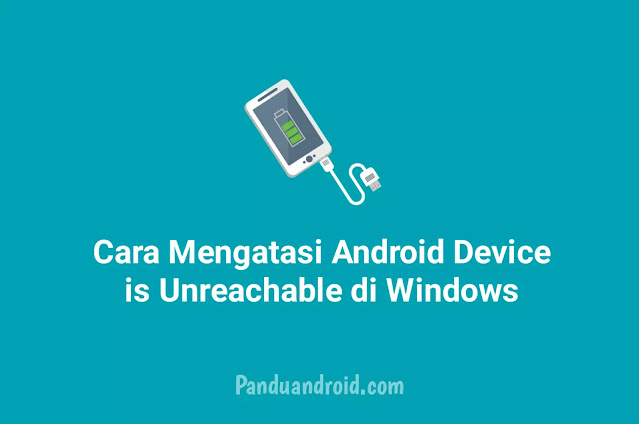 Cara Mengatasi Device is Unreachable Android / Apple di Windows