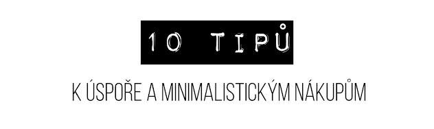 10 tipů k úspoře a minimalistickým nákupům