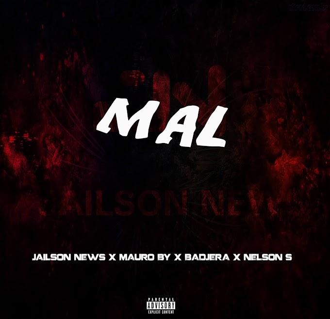 Jailson News - Mal (feat. Mauro By X Badjera X Nelson S) (Rap) [Download]