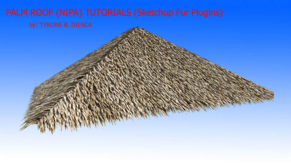 Sketchup Roof Plugin & Here Is A Quick Tutorial Of Tyrone