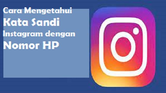 Cara Mengetahui Kata Sandi Instagram dengan Nomor HP