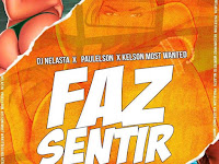 DJ Nelasta - Faz Sentir (feat. Paulelson & Kelson Most Wanted) | Download