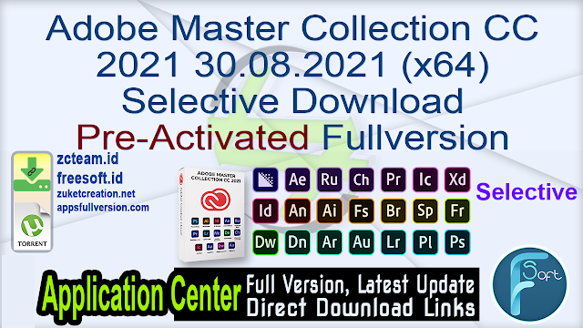 Adobe Master Collection CC 2021 30.08.2021 (x64) Selective Download Pre-Activated Fullversion