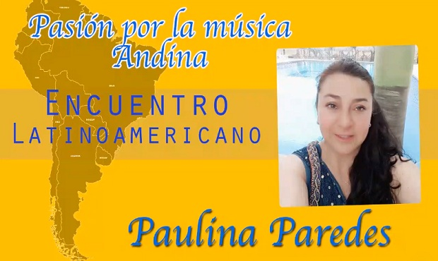 ¡¡Regresa!! Encuentro Latinoamericano con Paulina Paredes desde Loja Ecuador