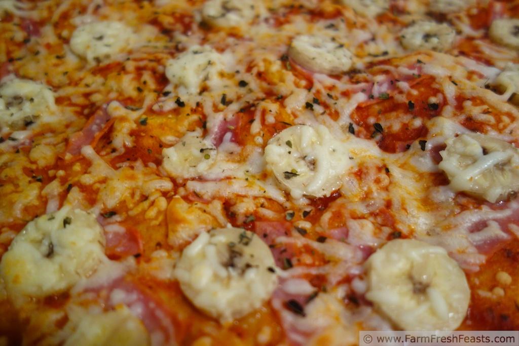 Farm Fresh Feasts Ham And Banana Pizza No Really Try This