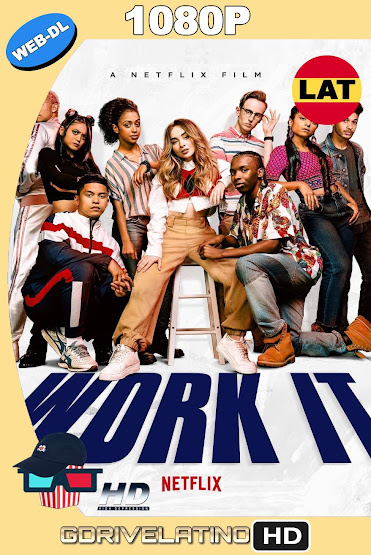 Work it – Al Ritmo de los Sueños (2020) NF WEB-DL 1080p Latino-Ingles MKV