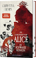 Die Chroniken von Alice. Die Schwarze Königin - Christina Henry