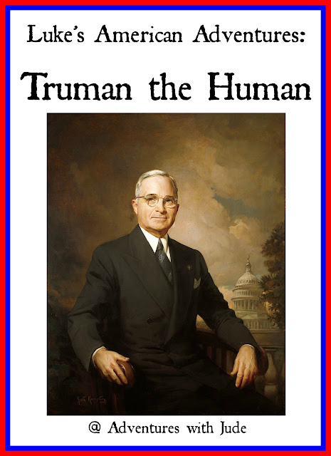 Luke's American Adventures: Truman the Human  @ adventures with Jude