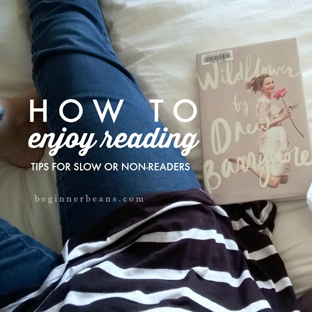 Tips for self-proclaimed slow or non-readers for how to enjoy reading.