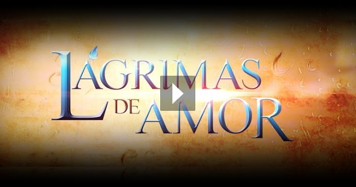 Assistir Lágrimas de Amor Online