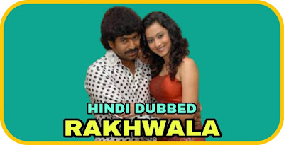 Rakhwala Hindi Dubbed Movie
