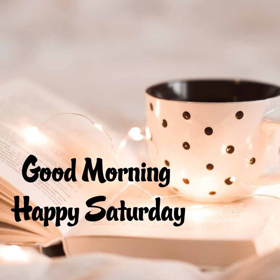 saturday images good morning