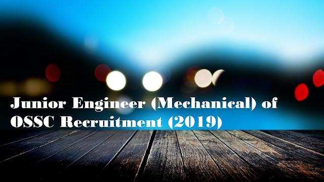Junior Engineer (Mechanical) of OSSC Recruitment (2019)