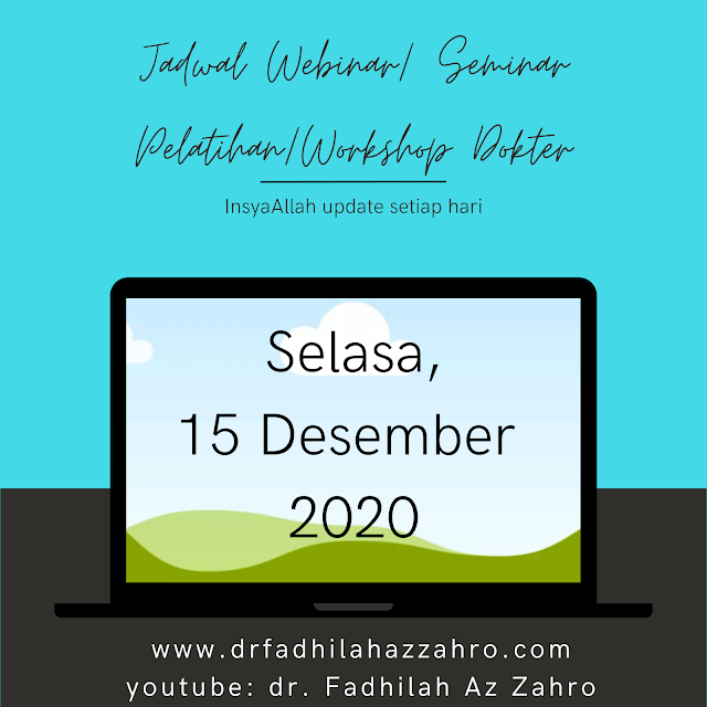 (Selasa, 15 Desember 2020) Jadwal Webinar/Seminar Pelatihan/Workshop Dokter