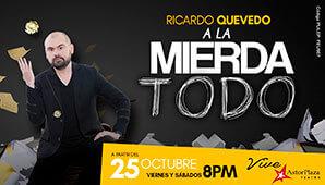 A LA MIERDA TODO por Ricardo Quevedo