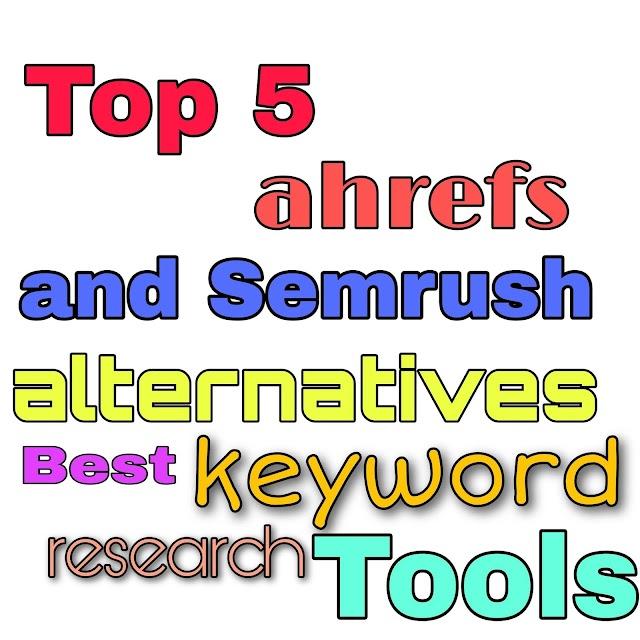 Ahrefs and Semrush Alternative | Best keyword research tools